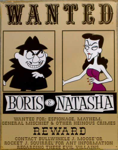 wanted boris and natasha rocky and bullwinkle