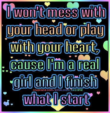 i won't mess with your head or play with your heart