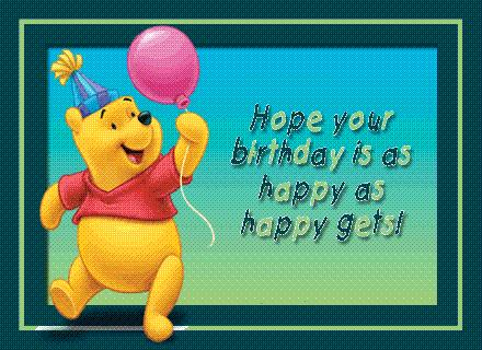 hope your birthday is as happy as happy gets winnie the pooh