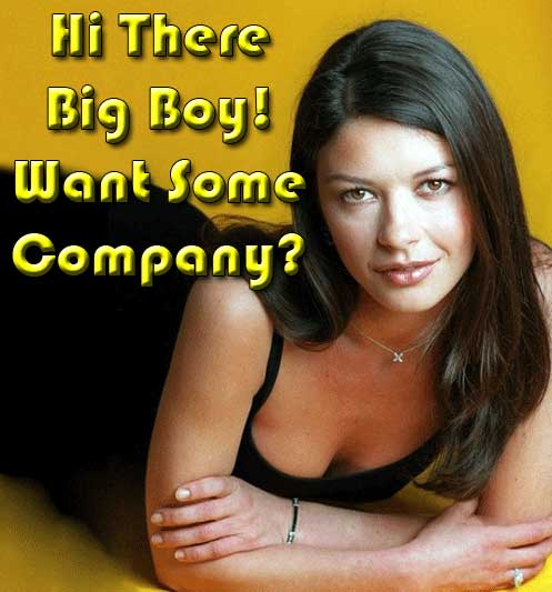 he there big boy want some company?