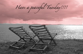 have a peaceful tuesday