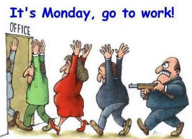 its monday go to work