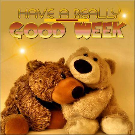 Have A Really Good Week