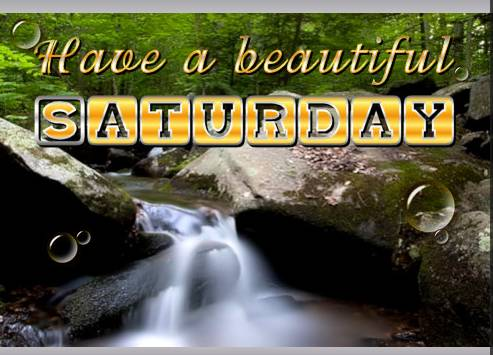 Have a beautiful Saturday - Saturday graphics for Facebook