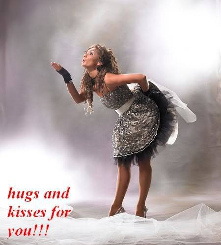 hugs and kisses for you