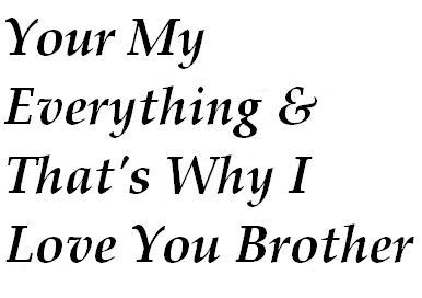 i love you brother