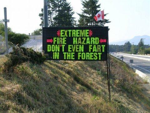 extreme fire hazard dont fart in forest