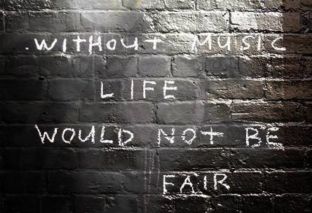 without music life would not be fair