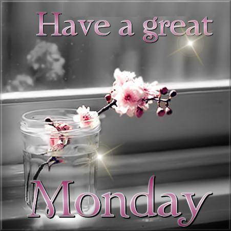 Have A Great Monday