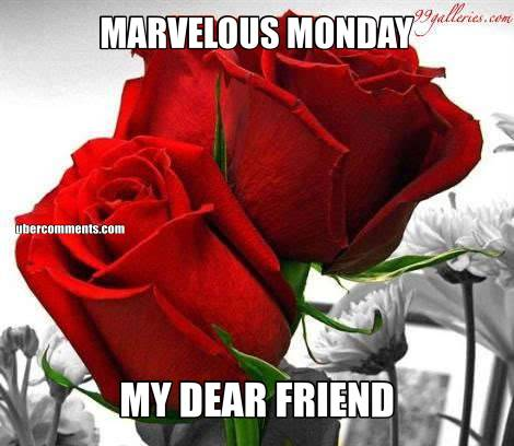 marvelous monday my dear friend monday graphics for