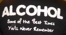 alcohol some of the best times you'll never remember