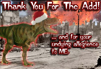 tyranesouras rex christmas thanks for the add