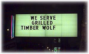 we serve grilled timber wolf sign