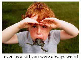 even as a kid you were always weird - frog in boy's mouth
