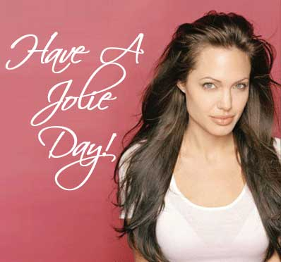 have a jolie day angelina jolie