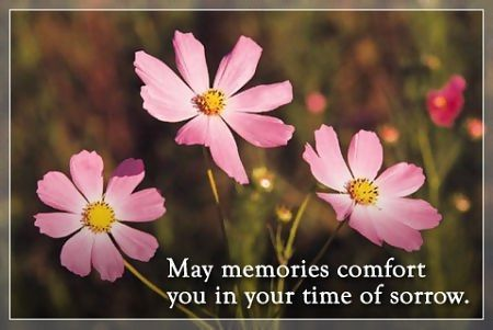 may memories comfort you in your time of sorrow