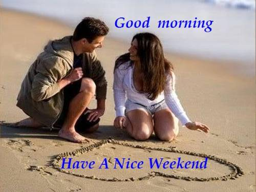 Good Morning Have a Nice Weekend