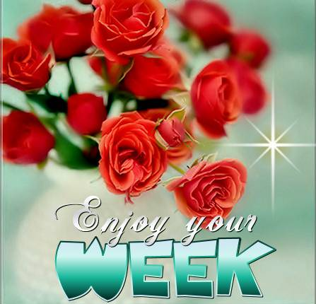 Enjoy your week