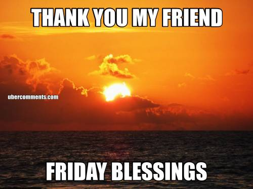 THANK YOU MY FRIEND FRIDAY BLESSINGS - Friday graphics for