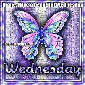 Diane, Have a beautiful Wednesday