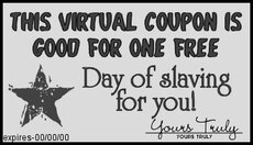 day of slaving for you coupon