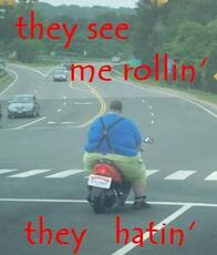 they see me rolling they hating fat man on mopad