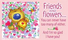 friends and flower im so glad i have you