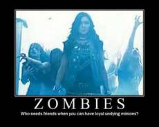 zombies who friends when you can have loyal undying minions