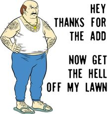 hey thanks for the add now get the hell off my lawn carl aqua teen hunger force