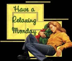 Have a Relaxing Monday