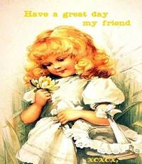 Have a great day my friend