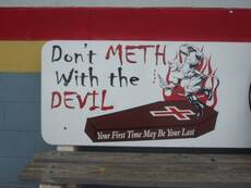 Don't meth with the devil. Your first time may be your last