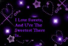 I love sweets and u're the sweetest there is