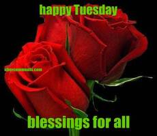 happy Tuesday blessings for all